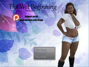The Wet Beginning – Version 0.5 [Drags]